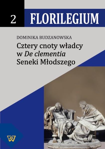 """Cztery cnoty władcy w """"De Clementia"""" Seneki Młodszego"""