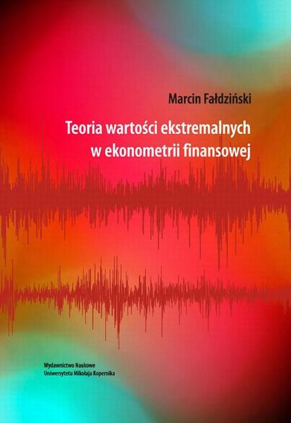 Teoria wartości ekstremalnych w ekonometrii finansowej