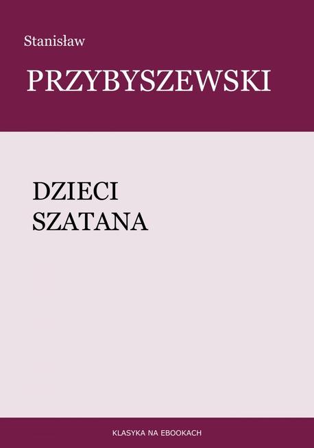 Dzieci Szatana - Stanisław Przybyszewski