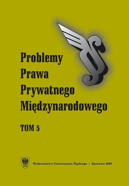 """""""Problemy Prawa Prywatnego Międzynarodowego"""". T. 5"""