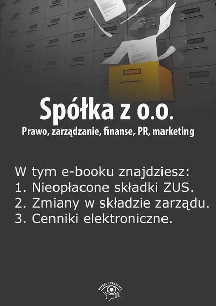Spółka z o.o. Prawo, zarządzanie, finanse, PR, marketing, wydanie marzec 2014 r.