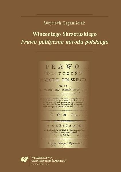 """Wincentego Skrzetuskiego """"Prawo polityczne narodu polskiego"""""""