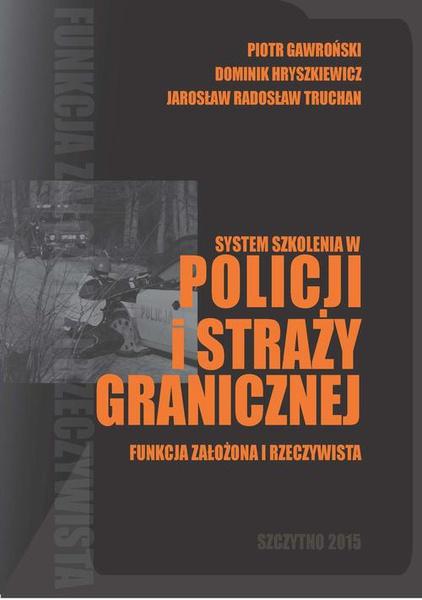 System szkolenia w Policji i Straży Granicznej - funkcja założona i rzeczywista