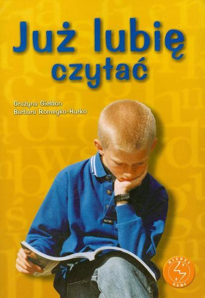 Już lubię czytać Ćwiczenia w czytaniu ze zrozumieniem dla uczniów szkoły podstawowej i gimnazjum