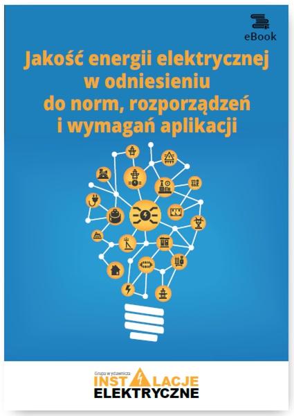 Jakość energii elektrycznej w odniesieniu do norm, rozporządzeń i wymagań aplikacji