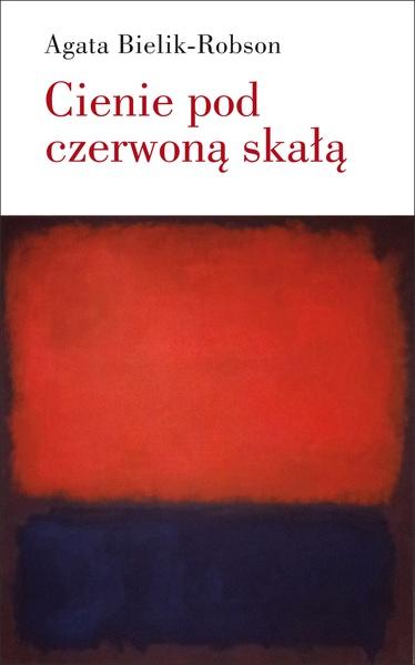 Cienie pod czerwoną skałą. Eseje o literaturze