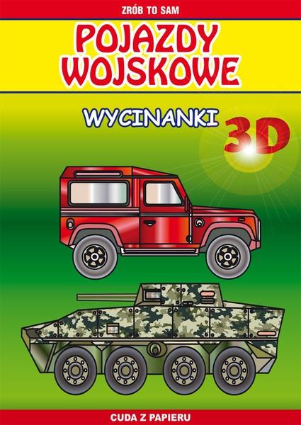 Pojazdy wojskowe. Wycinanki 3D. Zrób to sam. Cuda z papieru