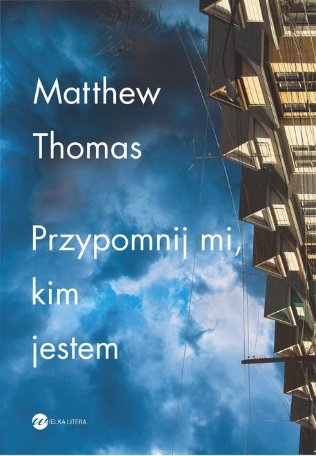 Przypomnij mi, kim jestem - Matthew Thomas