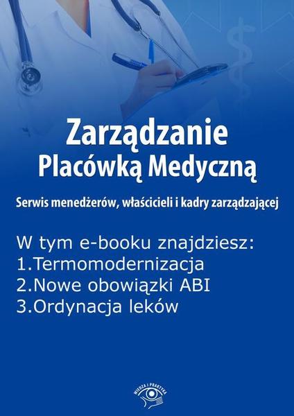 Zarządzanie Placówką Medyczną. Serwis menedżerów, właścicieli i kadry zarządzającej, wydanie marzec 2015 r.