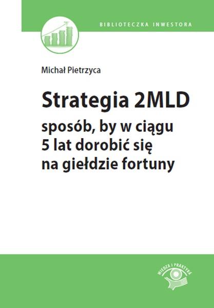 Strategia 2 mld - sposób, by w ciągu 5 lat dorobić się na giełdzie fortuny