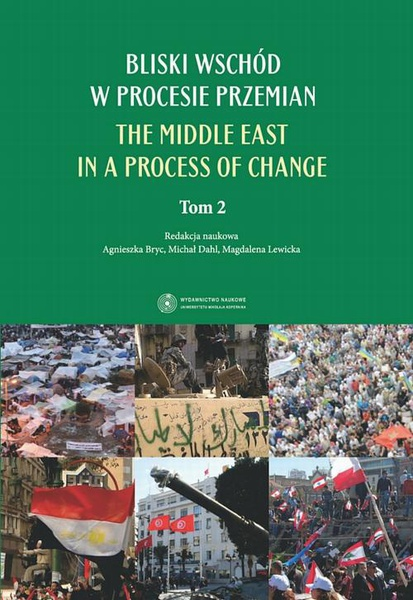 Bliski Wschód w procesie przemian. The Middle East in a process of change. 2