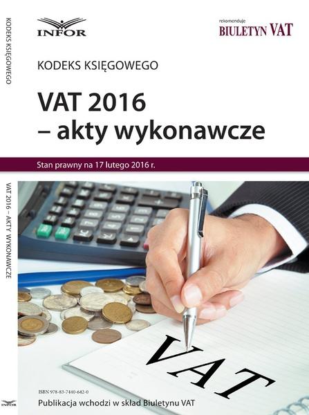 VAT 2016 akty wykonawcze
