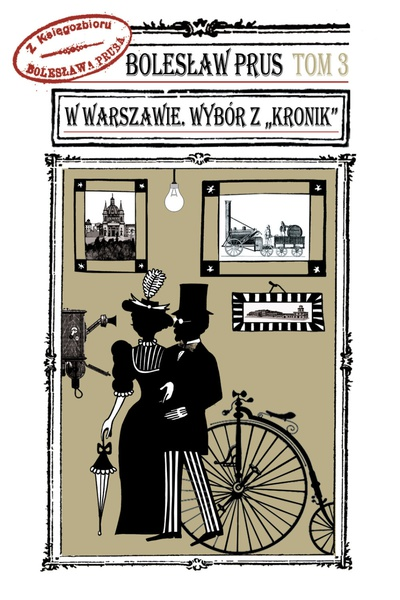 """W Warszawie. Wybór z """"Kronik"""" T. 3"""