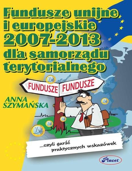 Fundusze Unii Europejskiej 2007-2013 dla samorządów terytorialnych