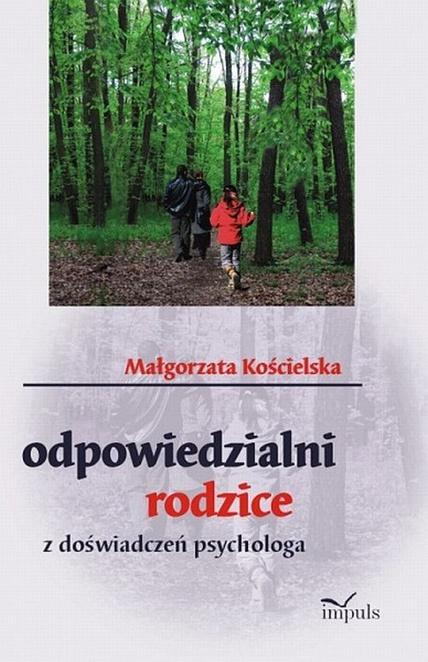 Odpowiedzialni rodzice - Małgorzata Kościelska