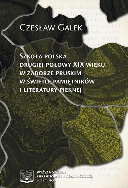 Szkoła polska drugiej połowy XIX wieku w zaborze pruskim w świetle pamiętników i literatury pięknej