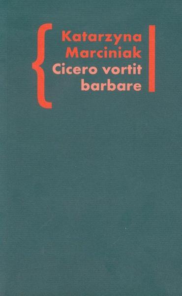 Cicero vortit barbare Przekłady mówcy jako narzędzie manipulacji ideologicznej