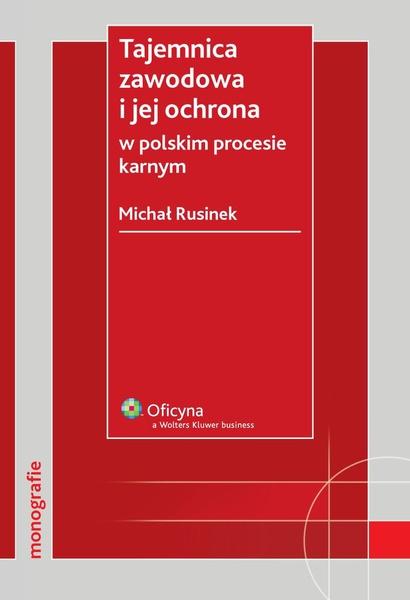 Tajemnica zawodowa i jej ochrona w polskim procesie karnym