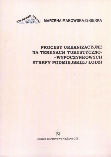 Procesy urbanzacyjne na terenach turystyczno-wypoczynkowych strefy podmiejskiej Łodzi