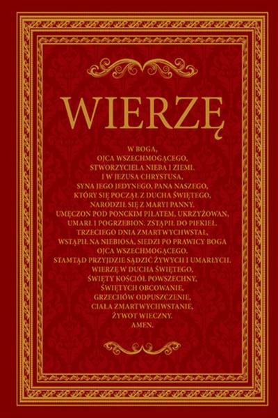 Wierzę. Komentarz do Credo. Wydanie specjalne w Roku Wiary.