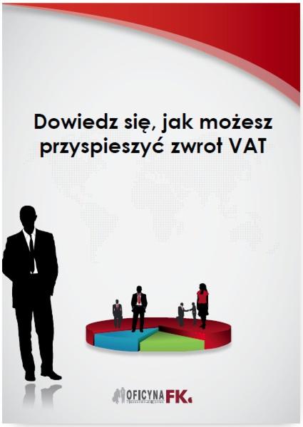 Dowiedz się, jak możesz przyspieszyć zwrot VAT