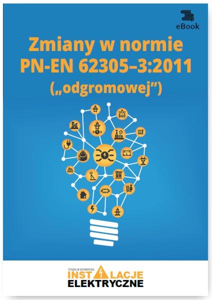 """Zmiany w normie PN-EN 62305-3:2011 (""""odgromowej"""")"""