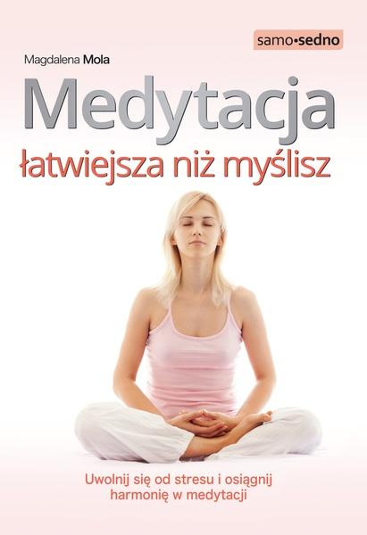 Samo Sedno - Medytacja łatwiejsza niż myślisz