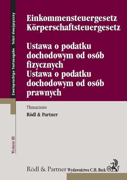 Ustawa o podatku dochodowym od osób fizycznych. Ustawa o podatku dochodowym od osób prawnych. Einkommensteuergesetz. Körperschaftsteuergesetz