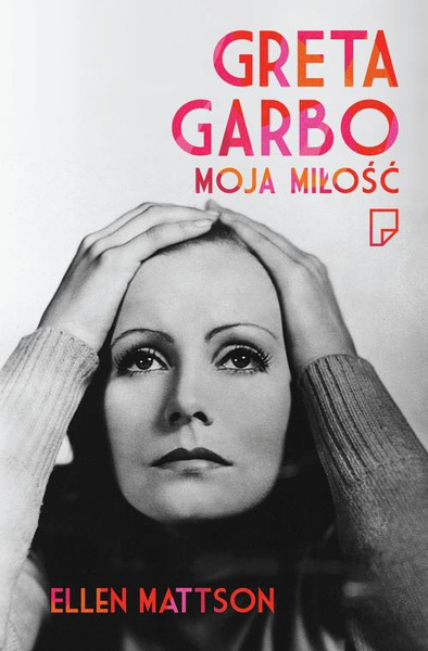 Greta Garbo. Moja miłość