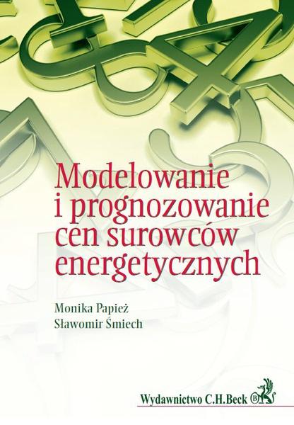 Modelowanie i prognozowanie cen surowców energetycznych