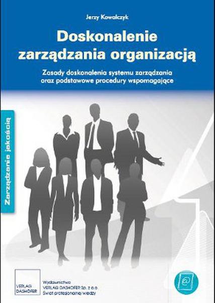Doskonalenie zarządzania organizacją - zasady i podstawowe procedury