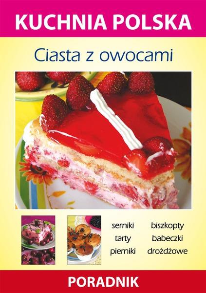 Ciasta z owocami. Kuchnia polska. Poradnik