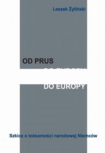 Od Prus do Europy. Szkice o tożsamości narodowej Niemców