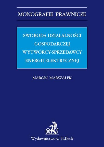 Swoboda działalności gospodarczej wytwórcy - sprzedawcy energii elektrycznej