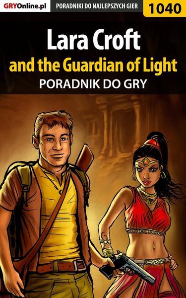 Lara Croft and the Guardian of Light - poradnik do gry