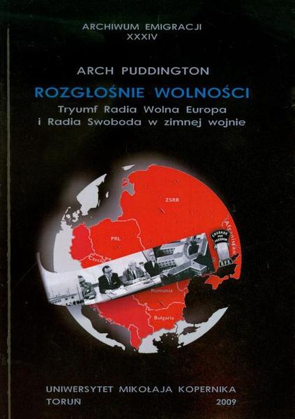 Rozgłośnie wolności. Tryumf Radia Wolna Europa i Radia Swoboda w zimnej wojnie