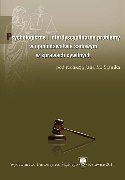 Psychologiczne i interdyscyplinarne problemy w opiniodawstwie sądowym w sprawach cywilnych