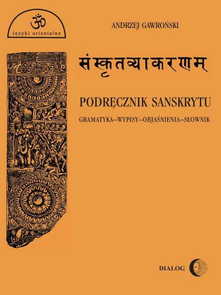 Podręcznik sanskrytu. Gramatyka-wypisy-objaśnienia-słownik