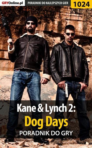 Kane  Lynch 2: Dog Days - poradnik do gry