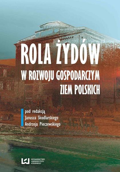 Rola Żydów w życiu gospodarczym ziem polskich