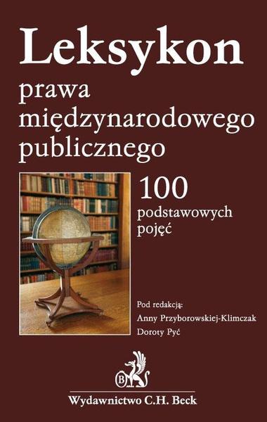 Leksykon prawa międzynarodowego publicznego 100 podstawowych pojęć