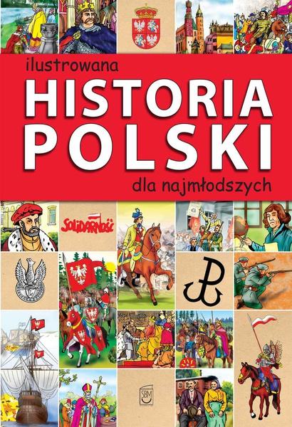 Ilustrowana historia Polski dla najmłodszych