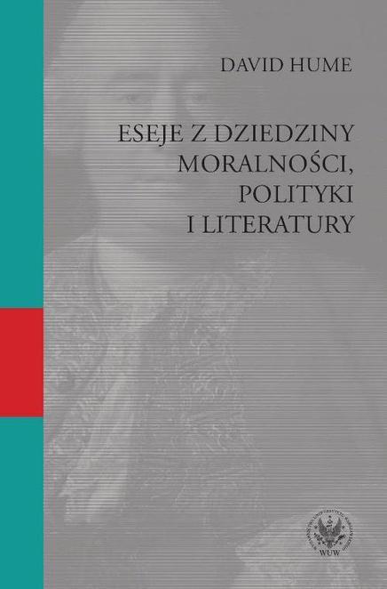 Eseje z dziedziny moralności, polityki i literatury - David Hume