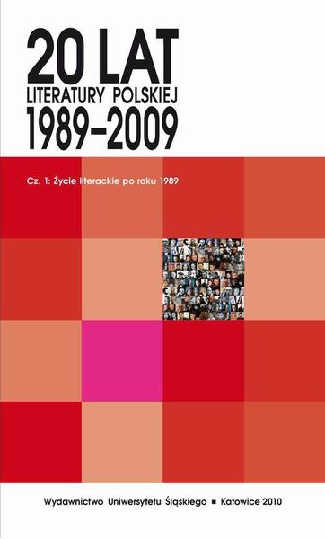20 lat literatury polskiej 1989–2009. Cz. 1: Życie literackie po roku 1989