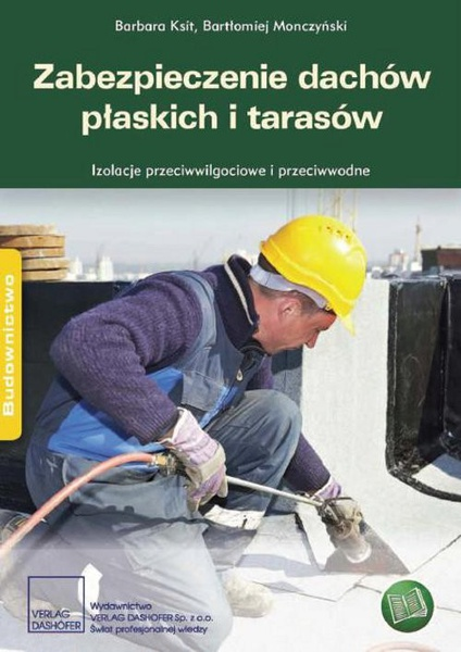 Zabezpieczenie dachów płaskich i tarasów.