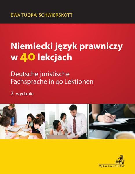 Niemiecki język prawniczy w 40 lekcjach. Deutsche juristische Fachsprache in 40 Lektionen