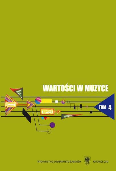 Wartości w muzyce. T. 4: Muzyka w środowisku społecznym