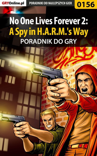 No One Lives Forever 2: A Spy in H.A.R.M.'s Way - poradnik do gry