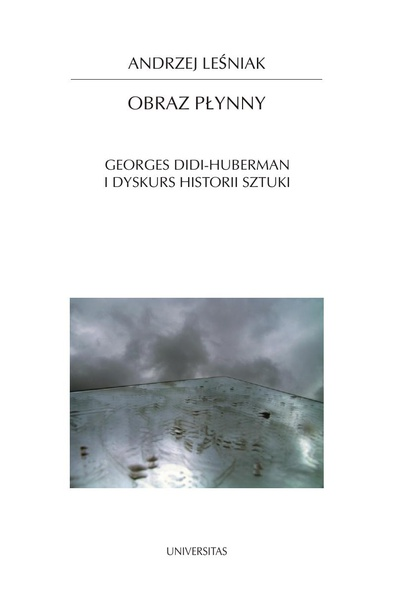 Obraz płynny.Georges Did-Huberman i dyskurs historii sztuki