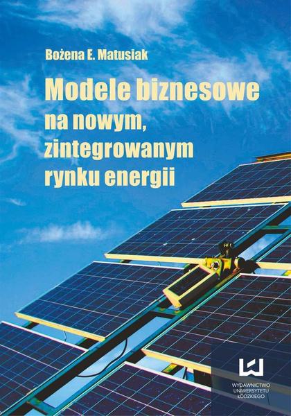 Modele biznesowe na nowym zintegrowanym rynku energii